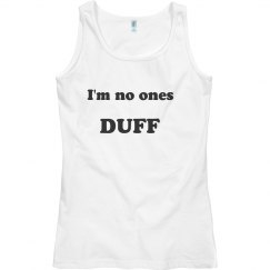 No ones duff