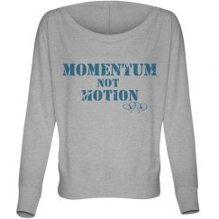 Momentum Not Motion Off the shoulder sweat