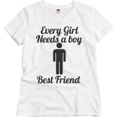 Every Girl need s a Boy best freind