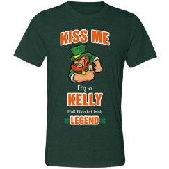 Kiss me I'm a kelly full blooded Irish Legend
