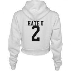 Hate U 2 hoodie