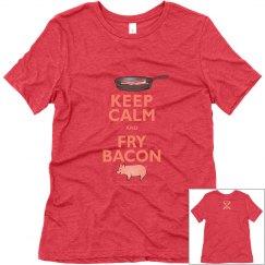 Keep Calm & Fry Bacon