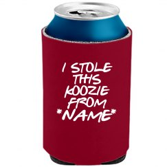 I Stole This Koozie From