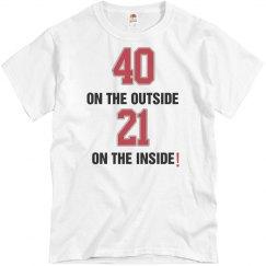 40 outside 21 inside