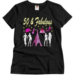50 & FABULOUS PARIS GIRL T SHIRT