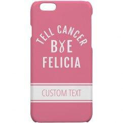 Bye Cancer Custom Pink Case
