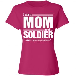 I am a mom and a soldier what's your superpower