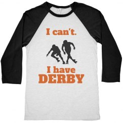 I cant. I have Derby.