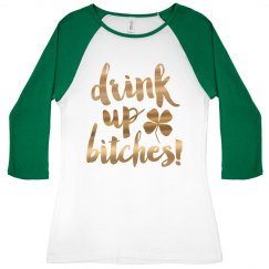 Metallic Gold Drunk Bitches Raglan