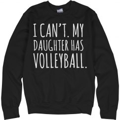 My Daughter has Volleyball Sweatshirt