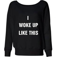 I Woke Up.. Sweater