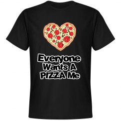Everyone Wants A Pizza Me
