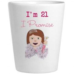 21st Birthday-I'm 21 I promise