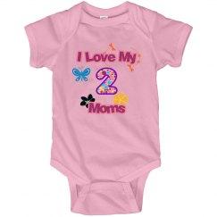 Love My 2 Moms Onesie.