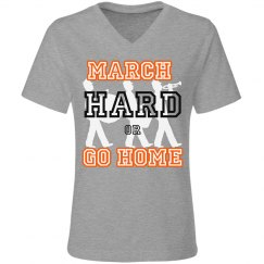 March Hard or GO HOME