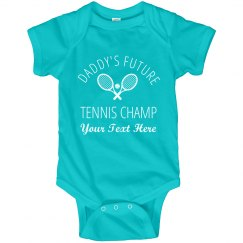 Daddy's Future Tennis Champ Baby