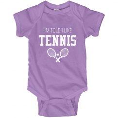 I'm Told I Like Tennis Funny Onesie