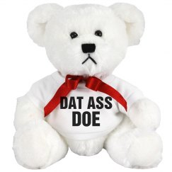 Dat Ass Doe Girlfriend Gift Bear