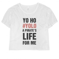 Yo Ho YOLO Pirate's Life For Me