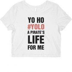 Yo Ho YOLO Pirate's Life For Me