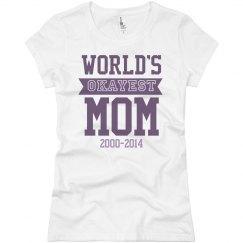 Worlds Okayest Mom