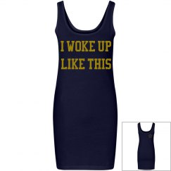 I Woke Up Like This Dress