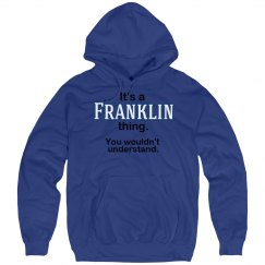 Its a Franklin thing