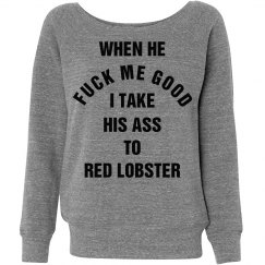 I Take His Ass to Red Lobster
