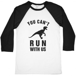 You Can't Run With Us