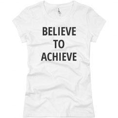 Believe To Achieve Girl Tee