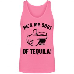 He's My Shot of Tequila!