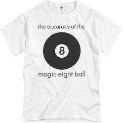 Accuracy of magic 8 ball funny T