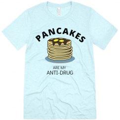 Pancakes are my anti-drug