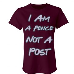 I Am A Fence Not A Post