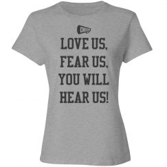 Love us, fear us, you will hear us!