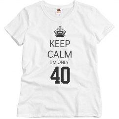 I'm only 40