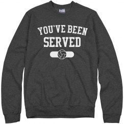 You've Been Served Sweatshirt