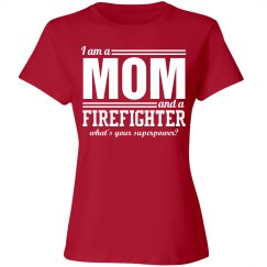I'm a mom and a firefighter