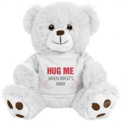 Hug me when Birgit's away
