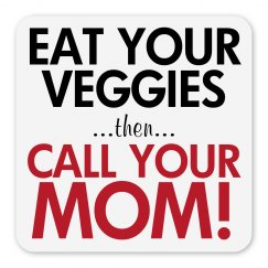 Eat Veggies Call Mom