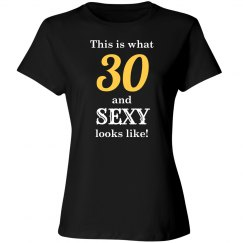 30 and sexy looks like shirt