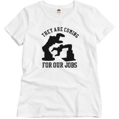 Robots Come For Our Jobs T-Shirt