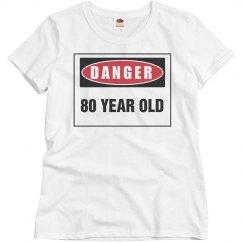 Danger 80 year old