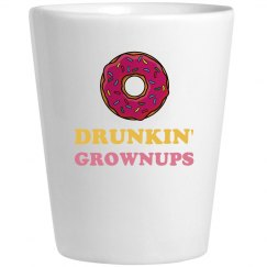 Drunkin' Grownups Shot Glass