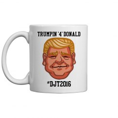 TRUMPIN '4' DONALD COFFEE MUG