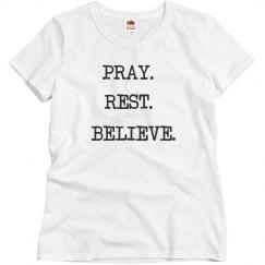 Pray. Rest. Believe.