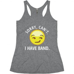 Sorry, Can't. I Have Band