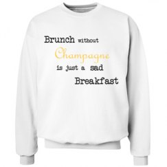 Brunch without Champagne? Sweater