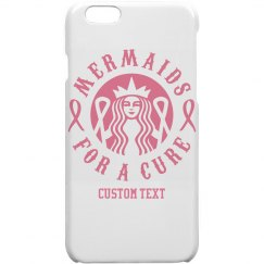 Mermaids for a Cure Custom iPhone 6 Case
