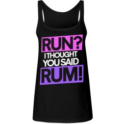 RUN thought you said rum
